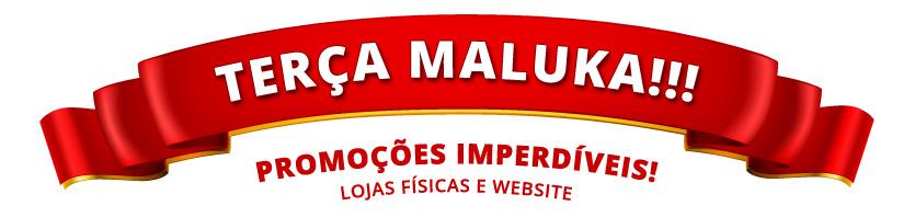TERÇA MALUKA!!!